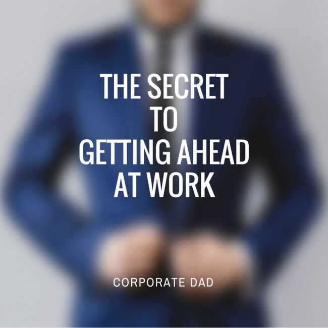 The-Secret-To-Getting-Ahead-At-Work